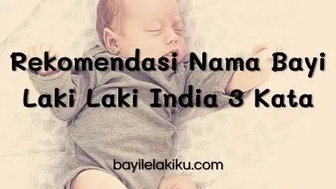 Nama Bayi Laki Laki India 3 Kata