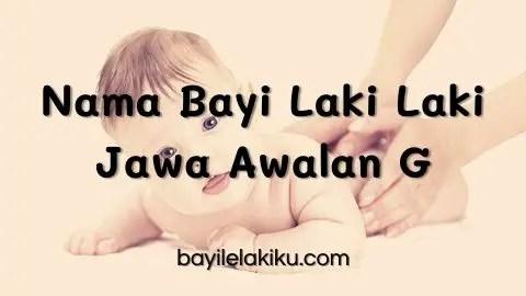Nama Bayi Laki Laki Jawa Awalan G