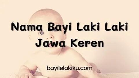 Nama Bayi Laki Laki Jawa Keren