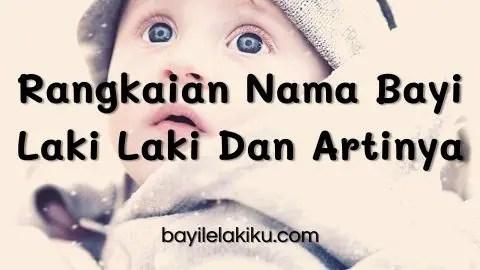 Rangkaian Nama Bayi Laki Laki Dan Artinya