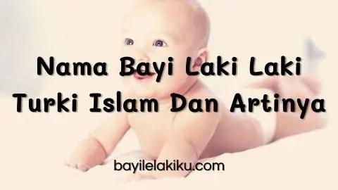 Nama Bayi Laki Laki Turki Islam Dan Artinya