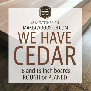 We have cedar for signs
