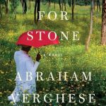 Better Than Medical School: Cutting for Stone by Abraham Verghese