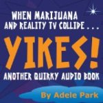 Fast Times in Navel, Utah: Yikes! Another Quirky Audio Book by Adele Park