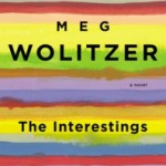 Lives of the Gifted and Talented: The Interestings by Meg Wolitzer