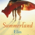 Real Lives of Year-Rounders on Nantucket: Summerland by Elin Hilderbrand
