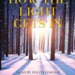 How the Light Gets In by Louise Penny (Audio) & Musing About Series @BlackstoneAudio