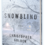 Winter Horror: Snowblind by Christopher Golden @steeldroppings RIP IX