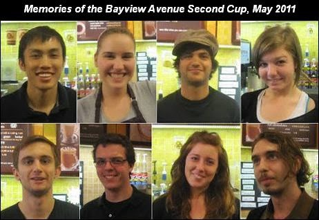 The May 2011 gang at Second Cup, 1595 Bayview. Top left to right: Hong Ngo, Ally, Gabe and Sadie. Second row from left, Andy, Steve, Sophie and Matt.