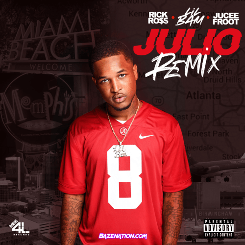 Lil Bam - Julio (Remix) (Feat. Jucee Froot & Rick Ross) Mp3 Download