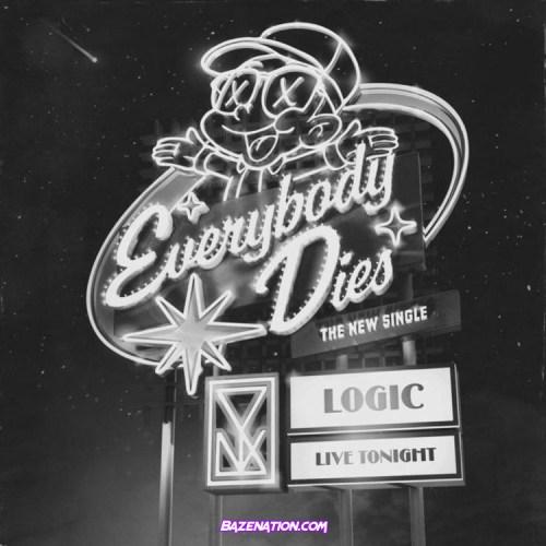 Logic – Everybody Dies Mp3 Download