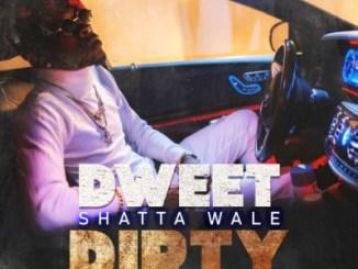 Shatta Wale – Dweet Dirty Mp3 Download