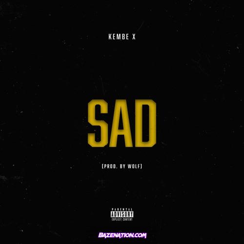 Kembe X - SAD Mo3 Download