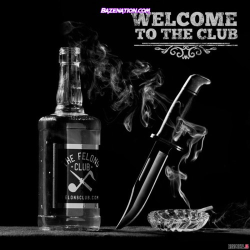 DOWNLOAD ALBUM: Big B & The Felons Club - Welcome To The Club [Zip File]
