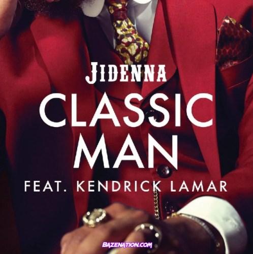 Jidenna - Classic Man (Remix) ft. Kendrick Lamar Mp3 Download