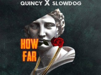 Slowdog ft. Quincy – How Far Mp3 Download