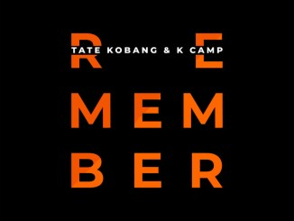 Tate Kobang & K Camp I Remember Mp3 Download