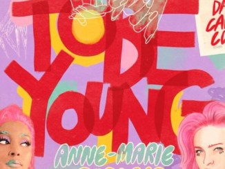 Anne-Marie – To Be Young (feat. Doja Cat) Mp3 Download