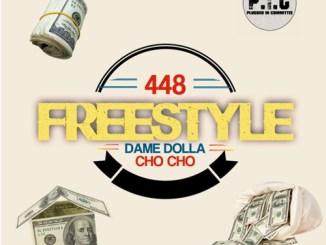 Dame D.O.L.L.A & Cho Cho - 448 Freestyle Mp3 Download