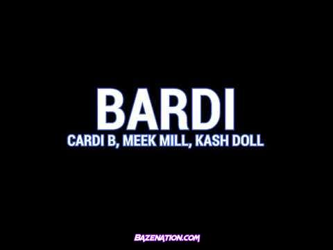 Cardi B – Bardi Ft. Meek Mill & Kash Doll Mp3 Download