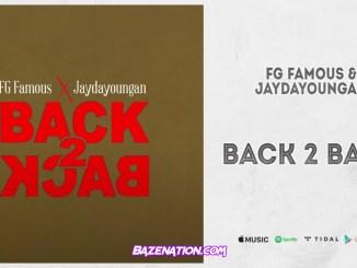 FG Famous & JayDaYoungan - Back 2 Back Mp3 Download