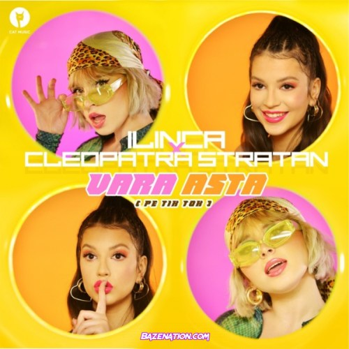 Ilinca & Cleopatra Stratan – Vara asta (pe Tik Tok) Mp3 Download