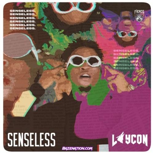 Laycon – Senseless Mp3 Download