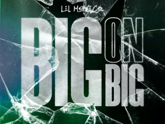 Lil Mexico - Big On Big Mp3 Download