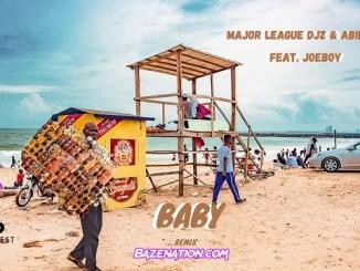 Major League & Abidoza – Baby (Amapiano Remix) Ft. Joeboy Mp3 Download