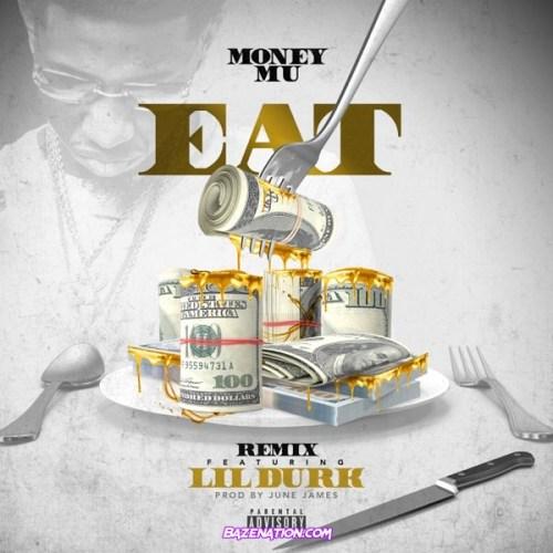 Money Mu - Eat (Remix) ft. Lil Durk Mp3 Download