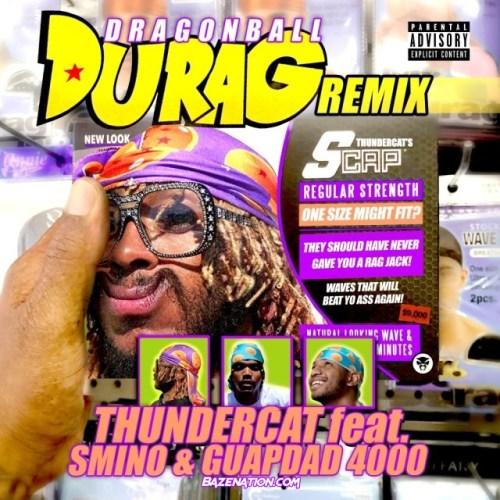 DOWNLOAD MP3: Thundercat - Dragonball Durag (Remix) Ft. Guapdad 4000 & Smino | Bazenation