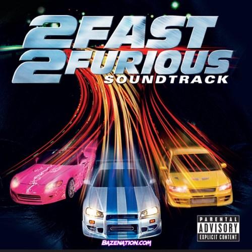 DOWNLOAD ALBUM: Various Artists – 2 Fast 2 Furious (Original Motion Picture Soundtrack) [Zip File]