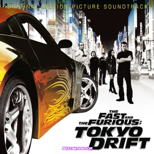 DOWNLOAD ALBUM: Various Artists – The Fast and the Furious: Tokyo Drift (Original Motion Picture Soundtrack) [Zip File]