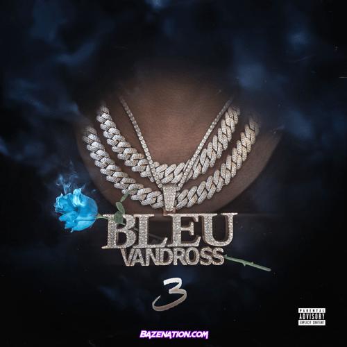 DOWNLOAD ALBUM: Yung Bleu – Bleu Vandross 3 [Zip Tracklist]