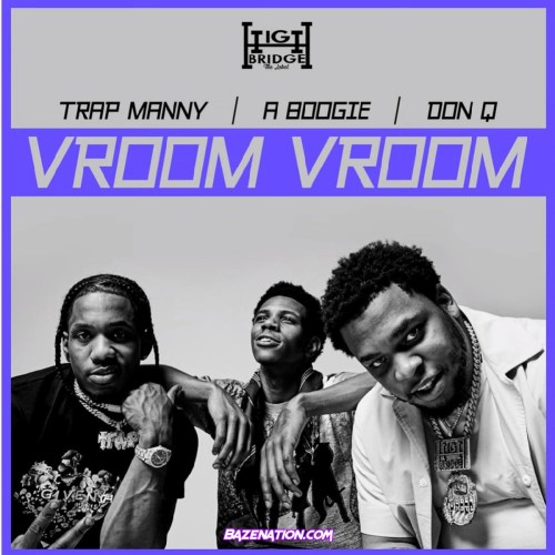 A Boogie Wit Da Hoodie - Vroom Vroom Ft. Don Q & Trap Manny Mp3 Download