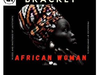 Bracket – African Woman Mp3 Download