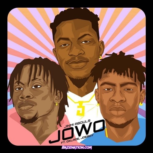 Jinmi Abduls ft. Oxlade, Joeboy – Jowo Mp3 Download