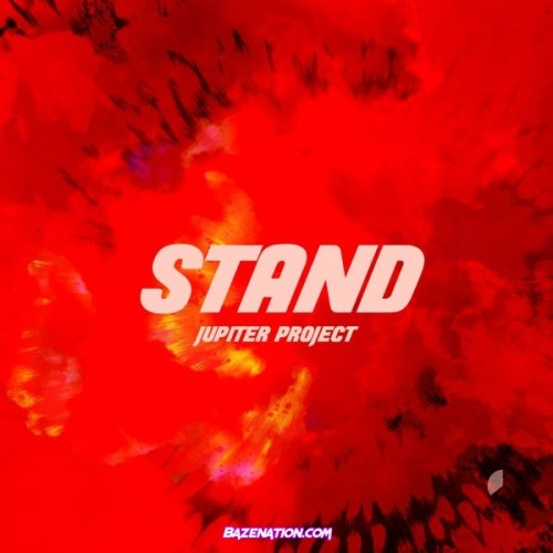 Jupiter Project - Stand Mp3 Download