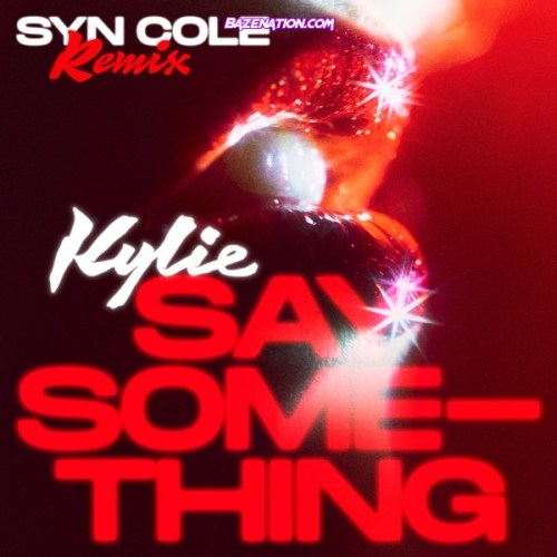 Kylie Minogue - Say Something (Syn Cole Remix) Mp3 Download