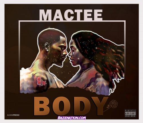 Mactee – Body Mp3 Download