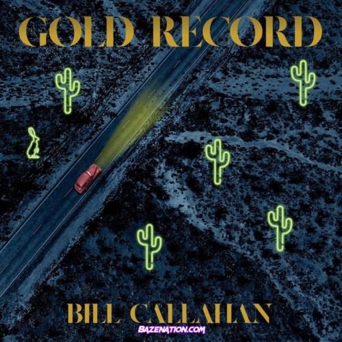 DOWNLOAD ALBUM: Bill Callahan – Gold Record [Zip Tracklist]