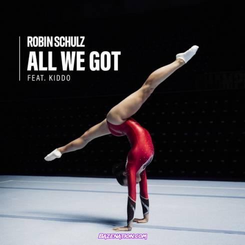 Robin Schulz - All We Got ft. KIDDO Mp3 Download
