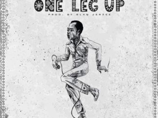 Blaq Jerzee - One Leg Up (feat. Tekno) Mp3 Download