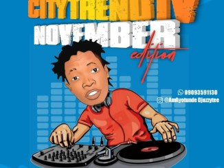 DJ Ozzytee ft. CityTrendTv – November Edition Monthly Mix Mp3 Download