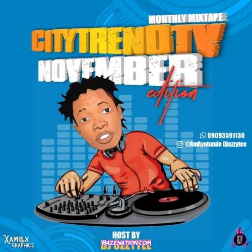 DJ Ozzytee ft. CityTrendTv – November Edition Monthly Mix Mp3 Download