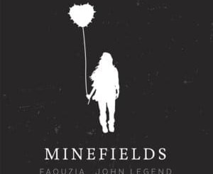 Faouzia & John Legend – Minefields Mp3 Download