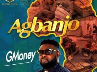 Gmoney - Agbanjo Mp3 Download