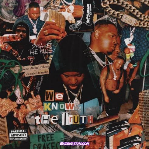 DOWNLOAD ALBUM: Drakeo the Ruler - We Know the Truth [Zip File]