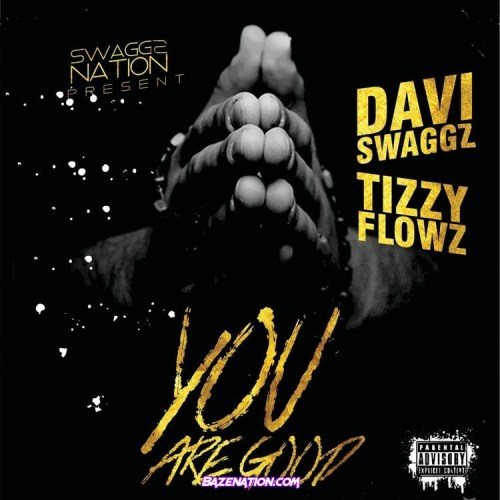 Daviswaggz - You Are Good ft. Tizzy Flowz Mp3 Download