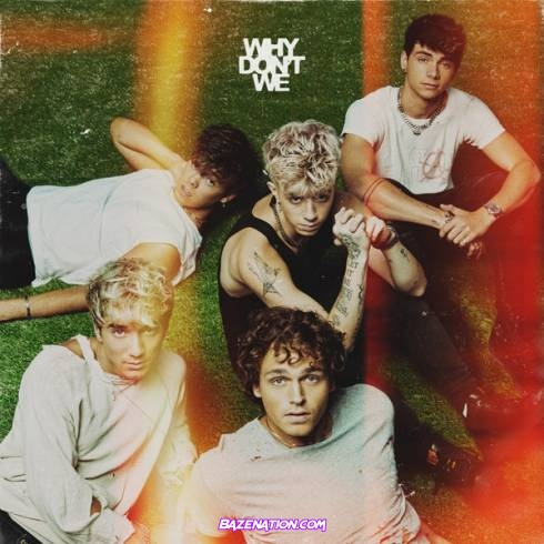DOWNLOAD ALBUM: Why Don't We – The Good Times and The Bad Ones [Zip File]